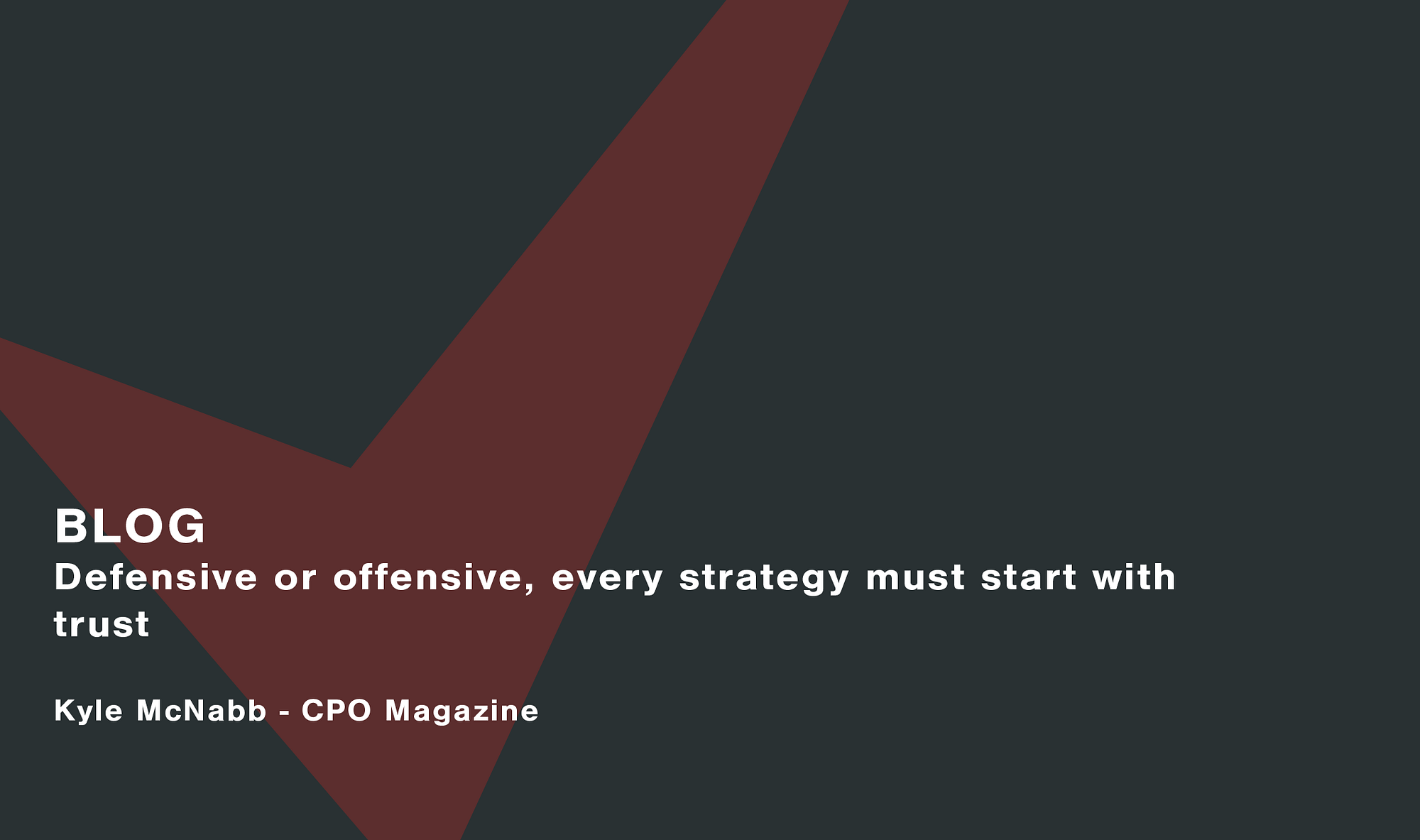 Defensive-or-offensive-every-strategy-must-start-with-trust