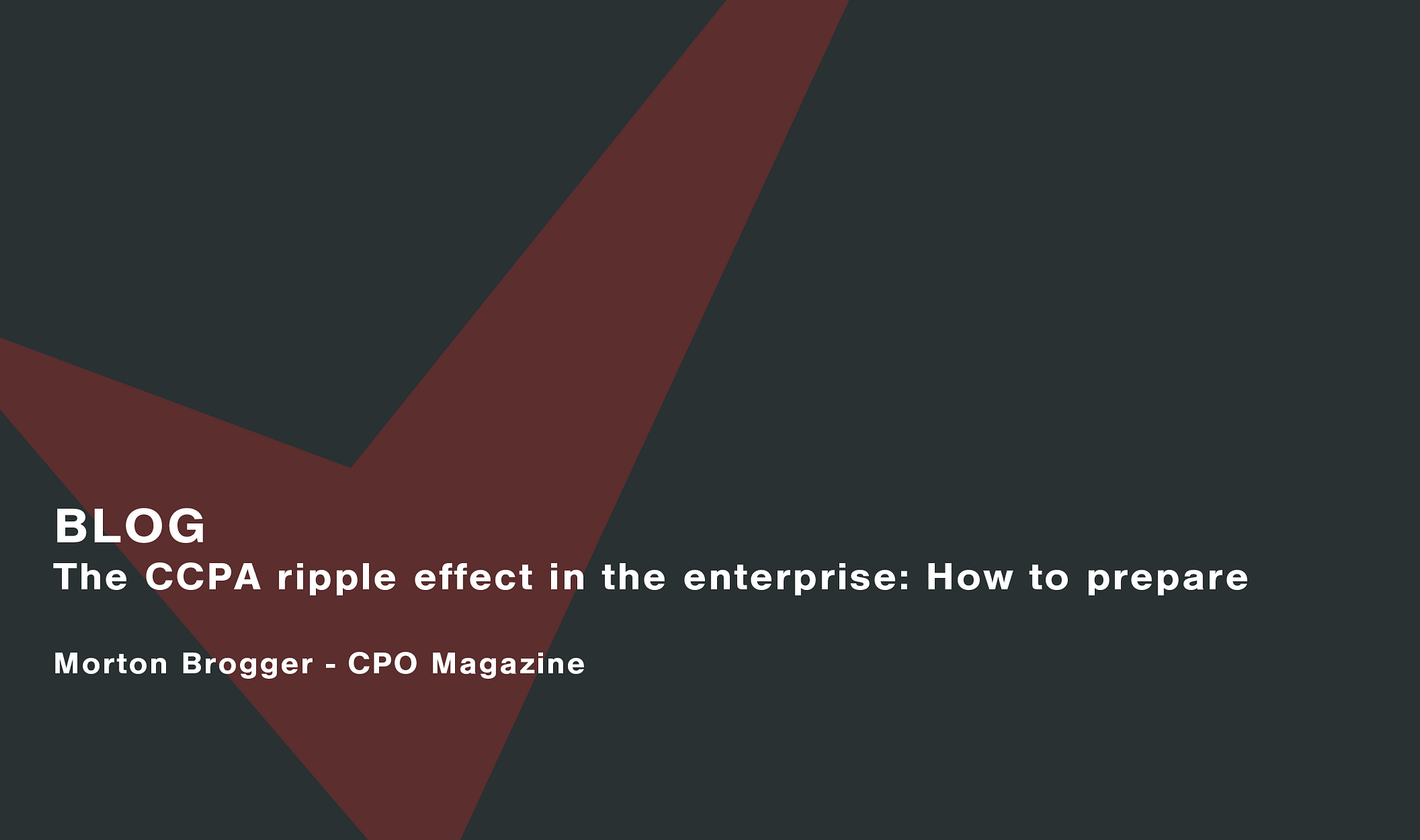 The-CCPA-ripple-effect-in-the-enterprise-How-to-prepare