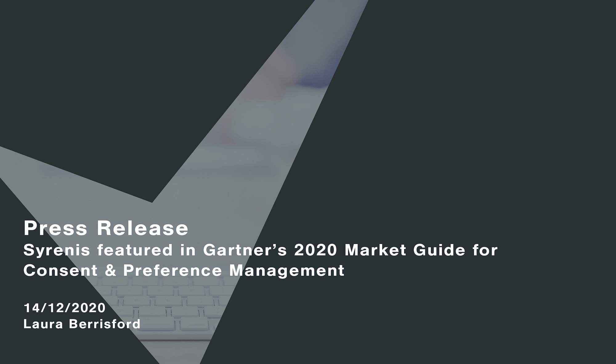 Syrenis Featured in Gartner's 2020 Market Guide for Consent & Preference Management Cassie personal information & consent management