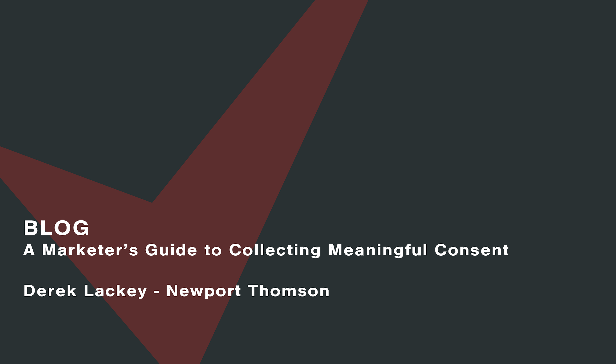 A-marketers-guide-to-collecting-meaningful-consent