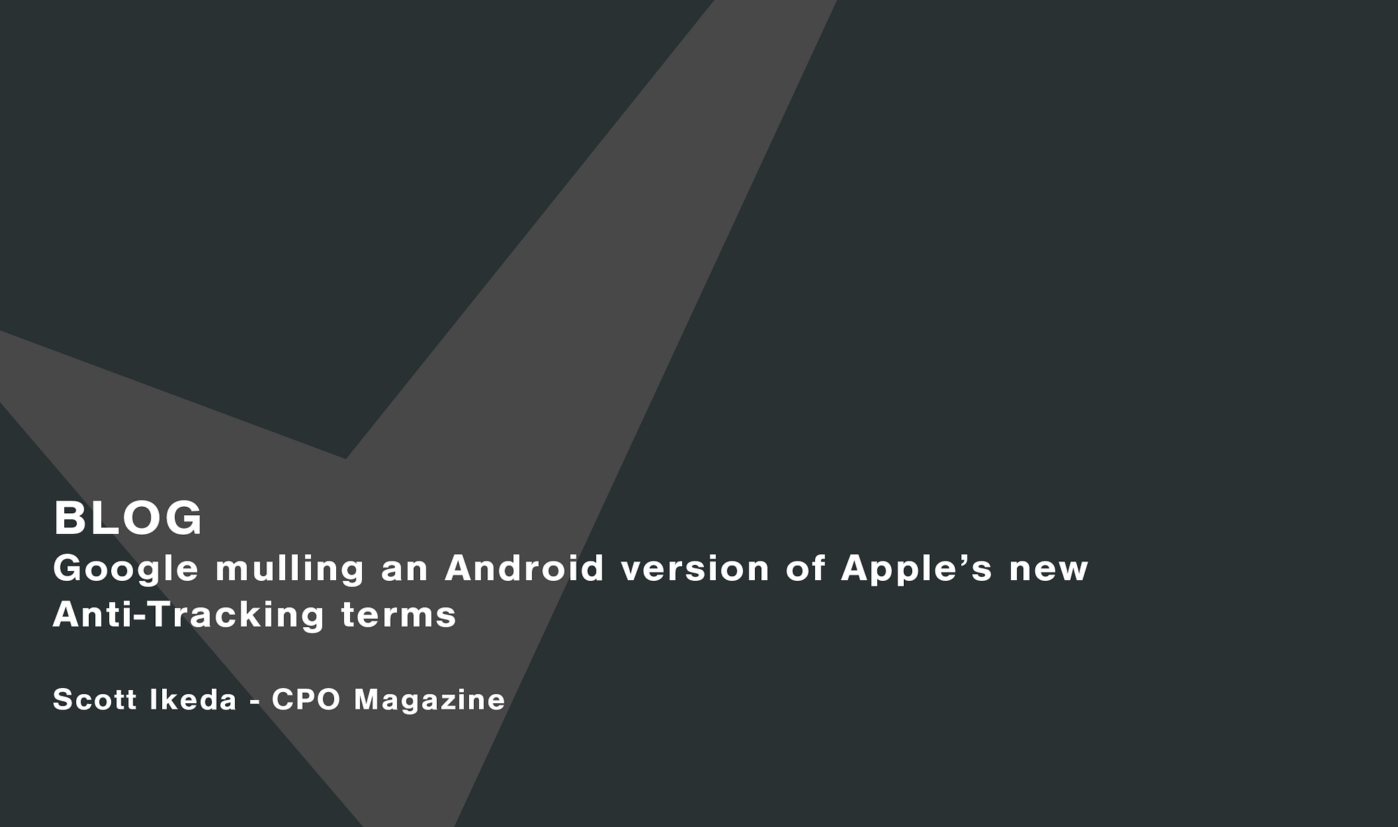 Google mulling an Android version of Apples new Anti Tracking terms
