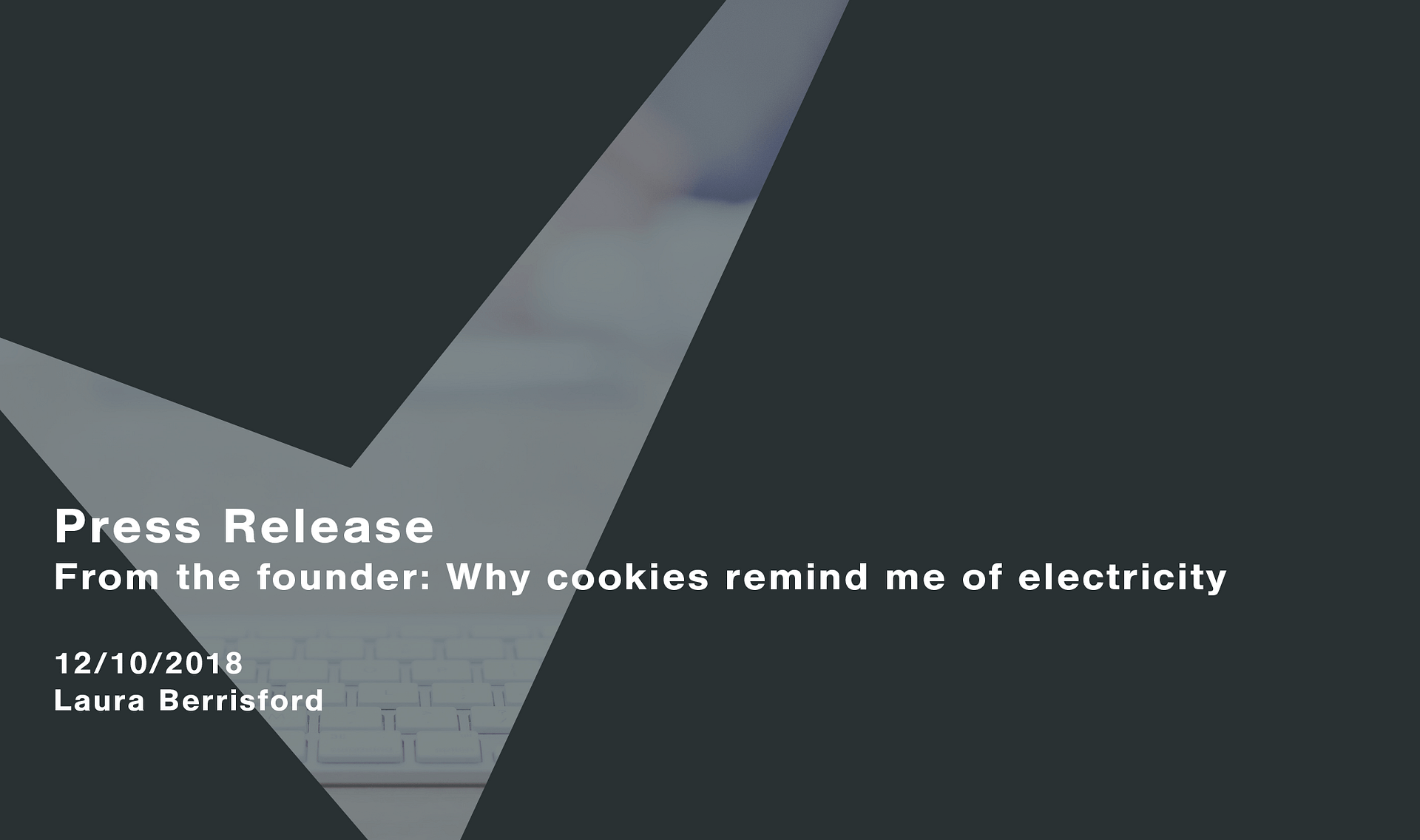 From the founder: why cookies remind me of electricity Cassie personal information & consent management