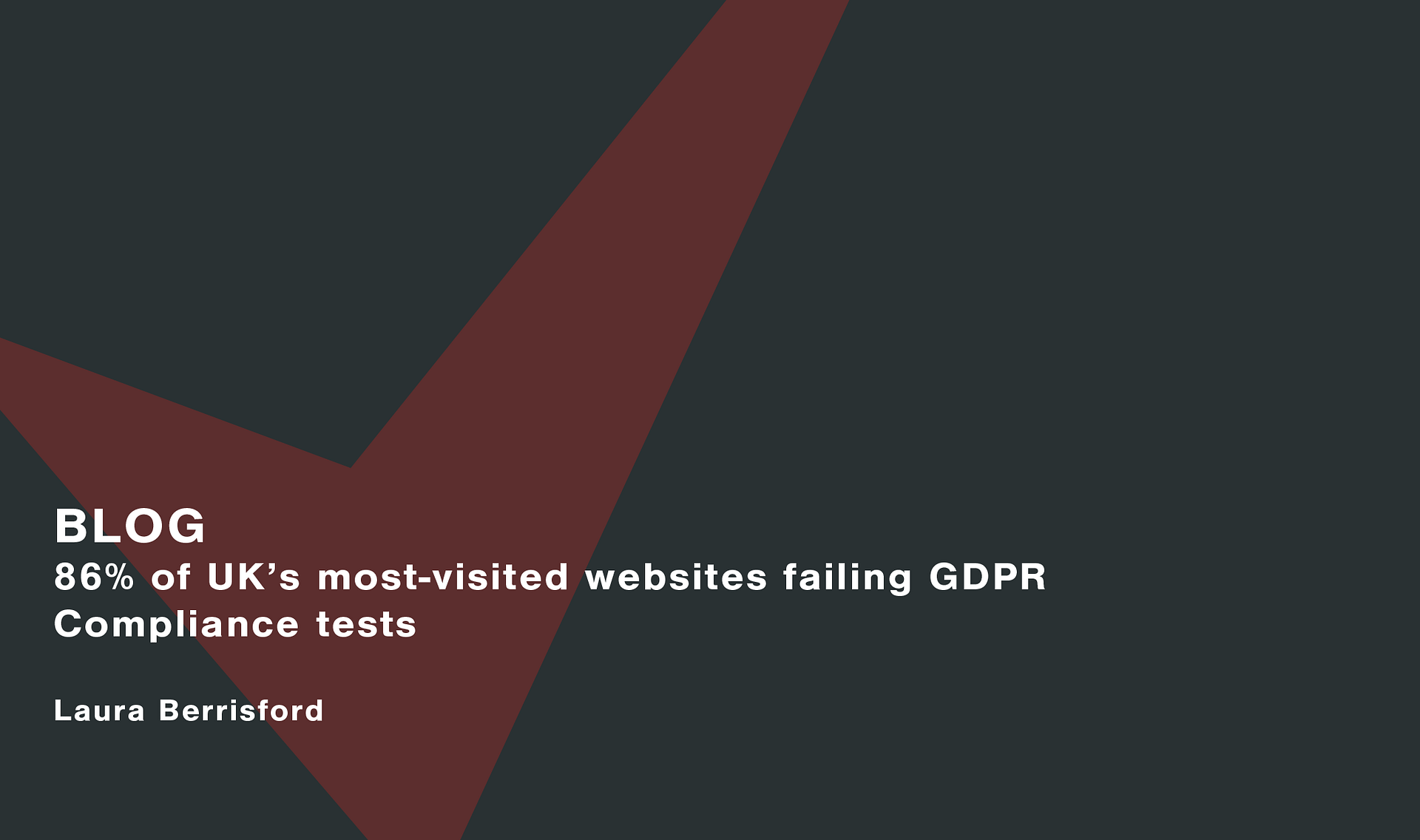 86% of UK's most-visited websites failing GDPR compliance tests Cassie personal information & consent management