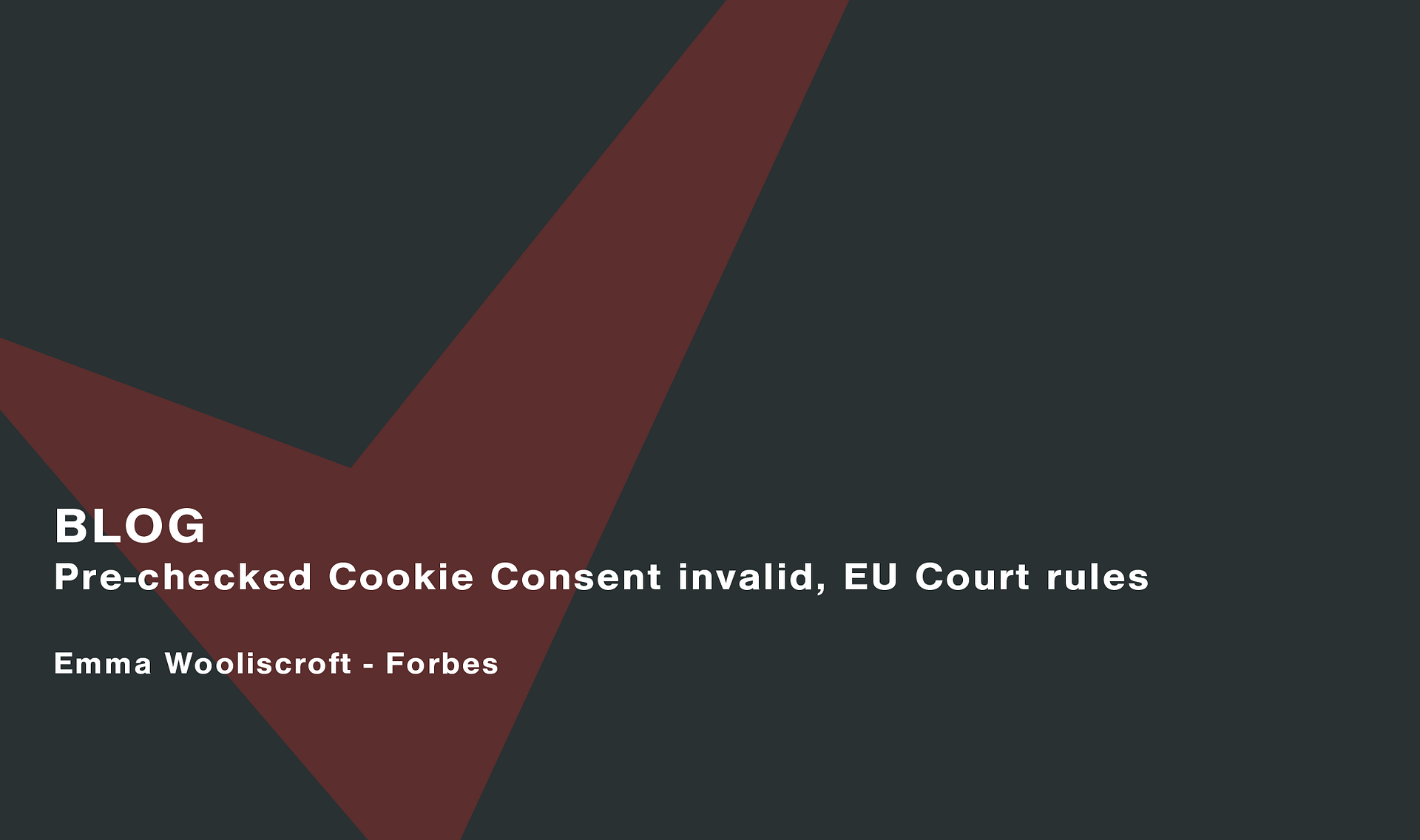 Pre-Checked Cookie Consent Invalid, EU Court Rules Cassie personal information & consent management