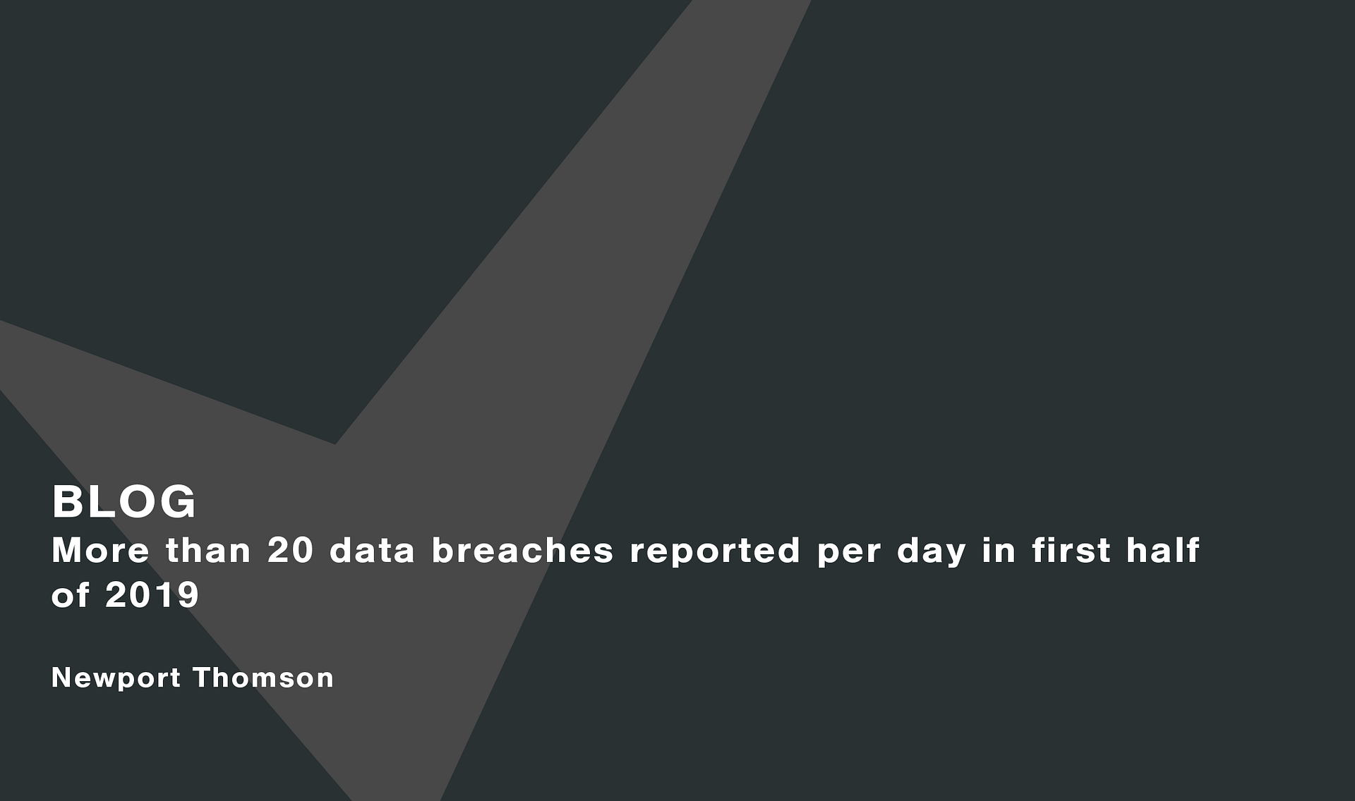 More than 20 data breaches reported per day in first half of 2019 Cassie personal information & consent management
