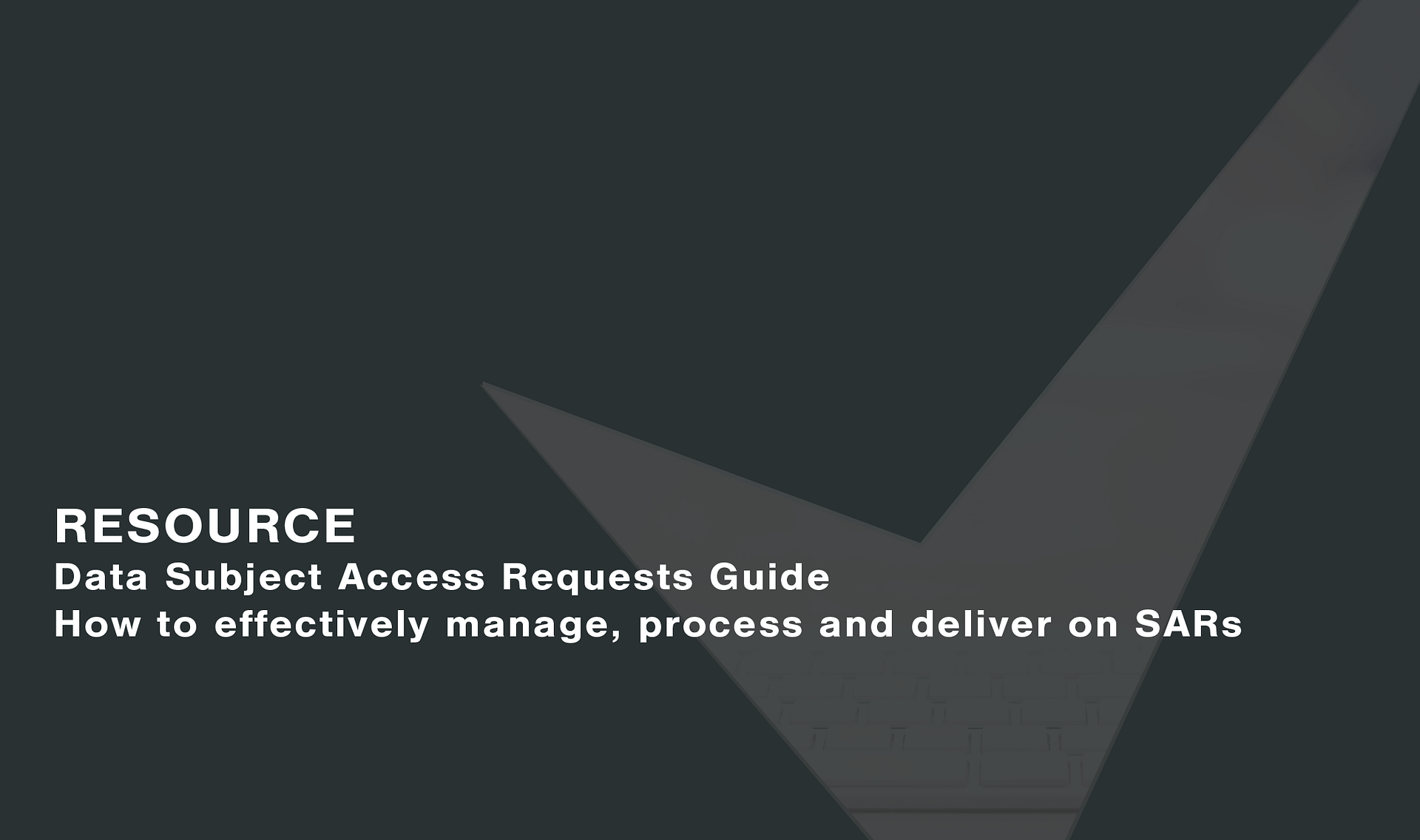 Data Subject Access Requests Guide Cassie personal information & consent management