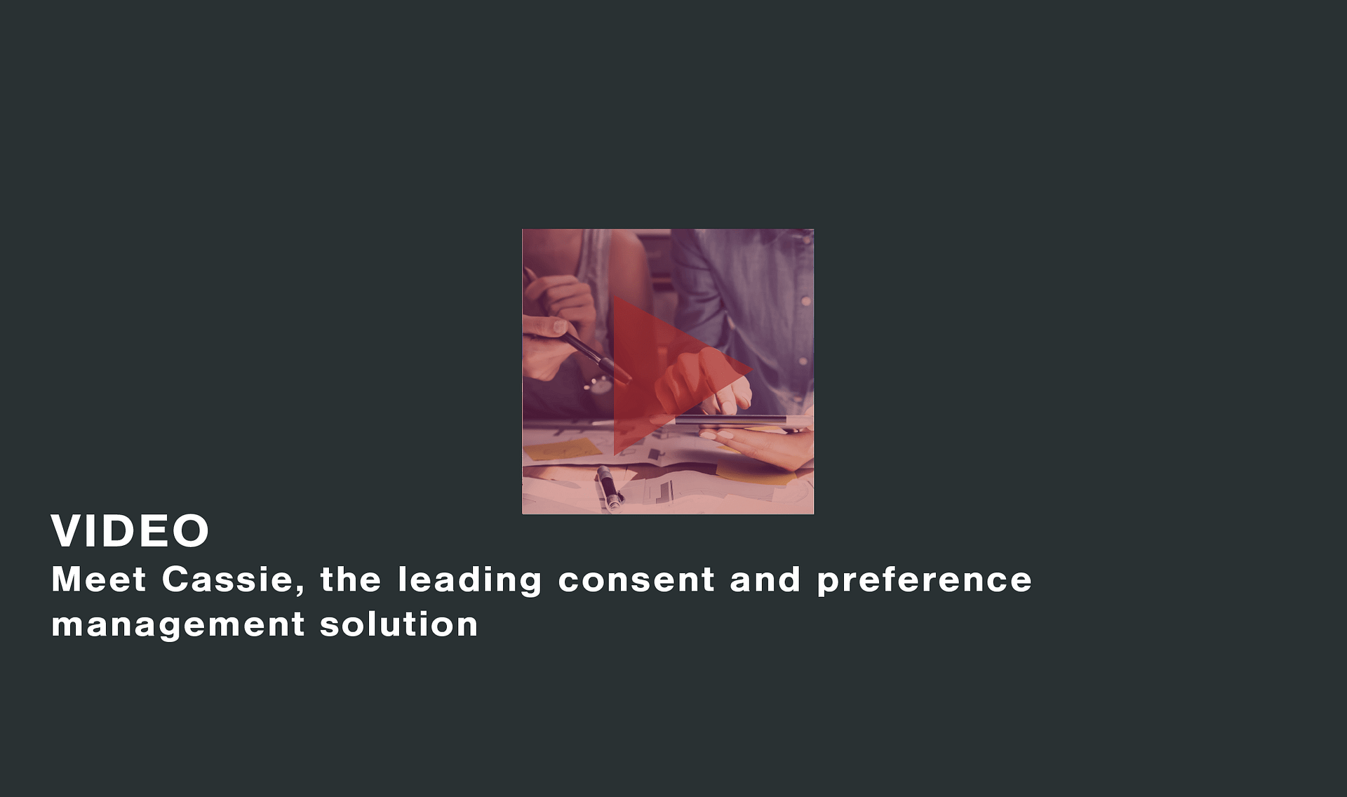 Meet-Cassie-the-leading-consent-and-preference-management-solution