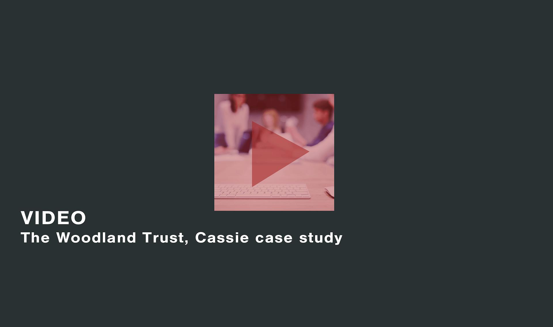The-Woodland-Trust-Cassie-case-study