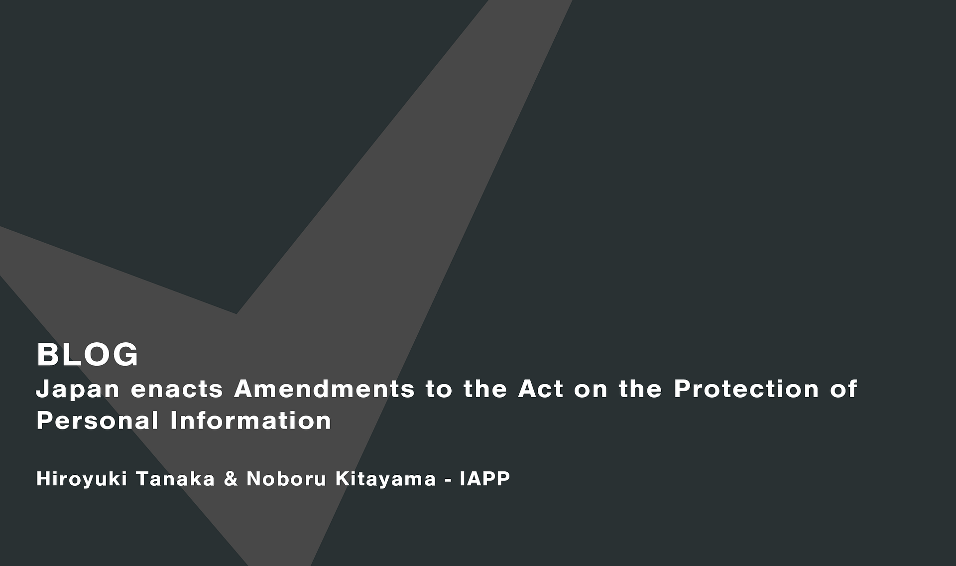 Japan enacts Amendments to the Act on the Protection of Personal Information Cassie personal information & consent management