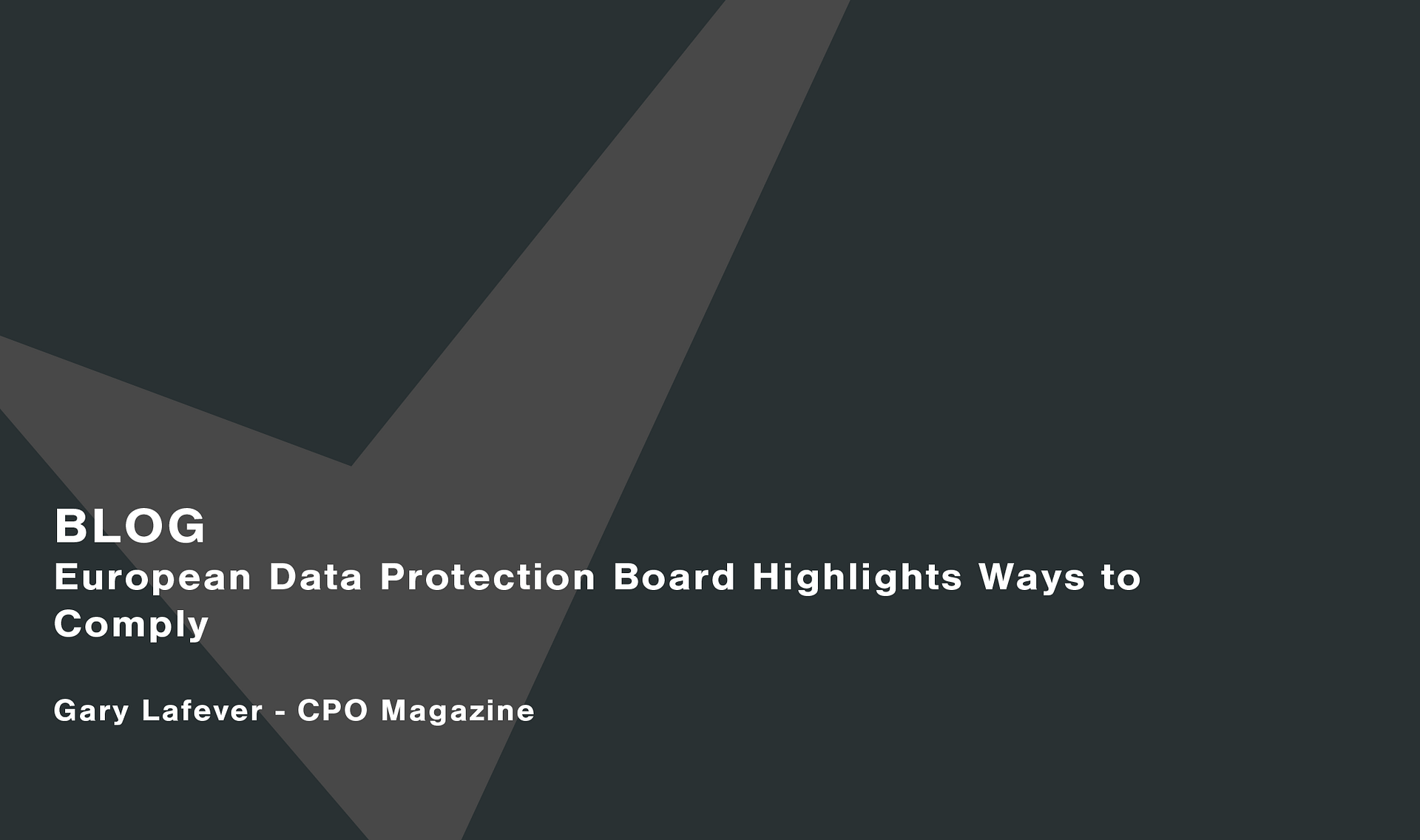 European Data Protection Board Highlights Ways to Comply Cassie personal information & consent management